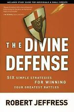 The Divine Defense: Six Simple Strategies for Winning Your Greatest Battles, Jef