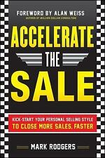 Accelerate the Sale: Kick-Start Your Personal Selling Style to Close M-ExLibrary