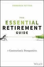 The Essential Retirement Guide : A Contrarian's Perspective on Planning for...