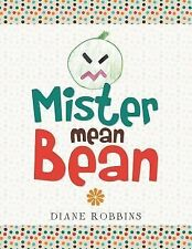 Mister Mean Bean by Diane Robbins (2014, Paperback)