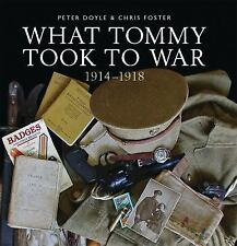 What Tommy Took to War: 1914-1918 Shire General)