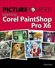 Picture Yourself Learning Corel PaintShop Pro X6, Koers, Diane, Good Book