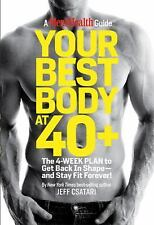 Your Best Body at 40+: The 4-Week Plan to Get Back in Shape--and Stay Fit Foreve