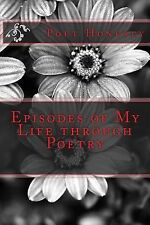 Episode: Episodes of My Life Through Poetry by Poet Honesty (2014, Paperback)