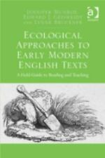 Ecological Approaches to Early Modern English Texts : A Field Guide to...