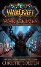World of Warcraft: War Crimes by Christie Golden and Richard A. Knaak (2015,...