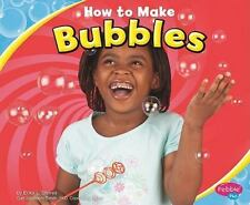 How to Make Bubbles (Pebble Plus)-ExLibrary