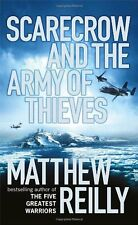 Scarecrow and the Army of Thieves By Matthew Reilly. 9781409110965