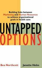 Untapped Options: Building Links Between Marketing and Human Resources to Achiev