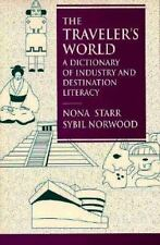 Traveler's World, The: A Dictionary of Industry and Destination Literacy