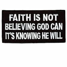 FAITH IS KNOWING HE WILL Christian Bible Jesus Church Biker Vest Patch PAT-0610