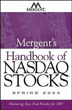 Mergent's Handbook of Nasdaq Stocks Spring 2004: Featuring Year End-Results for