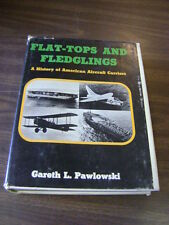 Flat-Tops and Fledglings : A History of American Aircraft Carriers by Gareth...