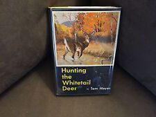 Hunting The Whitetail Deer By Tom Hayes. A.S. Barnes And Company. Inc. 1960