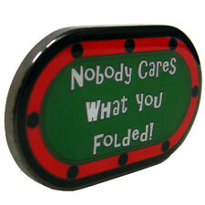 NOBODY CARES WHAT YOU FOLDED! Poker Card Guard Hand Protector NEW