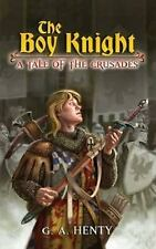 The Boy Knight: A Tale of the Crusades (Dover Value Editions) by G. A. Henty