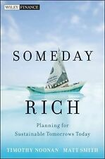 Someday Rich: Planning for Sustainable Tomorrows Today Wiley Finance)