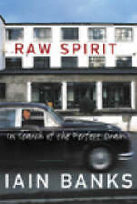 Raw Spirit: In Search of the Perfect Dram by Iain Banks (Hardback, 2003)