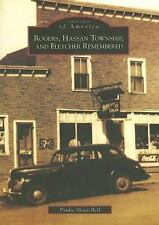 Rogers,  Hassan Township,  and Fletcher Remembered   (MN)   (Images of America)
