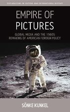 Explorations in Culture and International History: Empire of Pictures :...