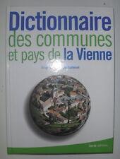 POITOU DICTIONNAIRE DES COMMUNES & PAYS DE LA VIENNE DOMINIQUE GUILLEMET 2004