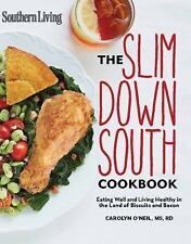 SOUTHERN LIVING THE SLIM DOWN SOUTH COOKBOOK - CAROLYN O'NEIL (HARDCOVER) NEW