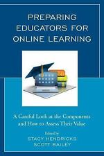 Preparing Educators for Online Learning : A Careful Look at the Components...