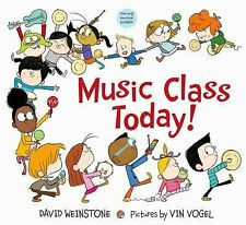 Music Class Today! by David Weinstone (2015, Picture Book)