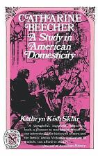 Catharine Beecher: A Study in American Domesticity (Norton Library)