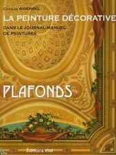 La peinture décorative, Plafonds, de C. Woehrel