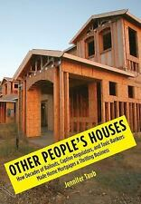 Other People's Houses: How Decades of Bailouts, Captive Regulators, and Toxic Ba