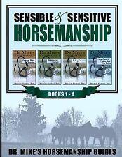 Sensible and Sensitive Horsemanship - Dr. Mike's Horsemanship Guides by...
