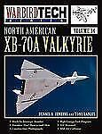 North American Xb-70a Valkyrie - Warbird Tech by Dennis R. Jenkins and Tony...