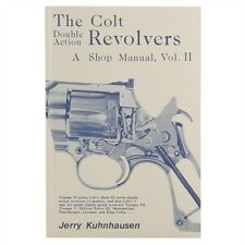 The Colt Double Action Revolvers: A Shop Manual, Volume 2 by Jerry Kuhnhausen
