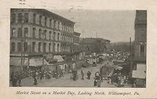 Williamsport PA * Market St. on Market Day 1911  Business Section Lots of People