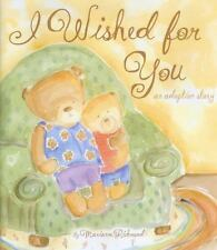 I Wished for You : An Adoption Story by Marianne R. Richmond (2008, Hardcover)