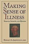 Making Sense of Illness: Science, Society, and Disease-ExLibrary