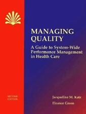 Managing Quality: A Guide to System-Wide Performance Management in Health Care