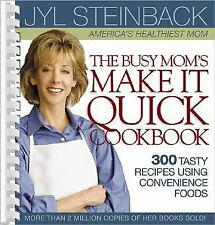 NEW - The Busy Mom's Make It Quick Cookbook by Jyl Steinback