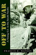 Off to War: A Young G.I. in the South Pacific