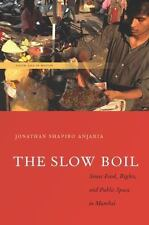 South Asia in Motion: The Slow Boil : Street Food, Rights and Public Space in...