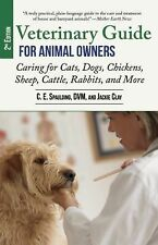 Veterinary Guide for Animal Owners, 2nd Edition : Caring for Cats, Dogs,...