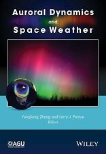Geophysical Monograph: Auroral Dynamics and Space Weather 215 by Larry J....