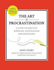 THE ART of PROCRASTINATION - And It Is An Art ! - How To Do Serious Lollygagging