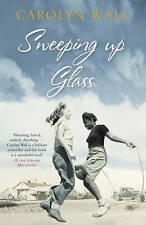 Sweeping Up Glass,Wall, Carolyn,New Book mon0000020520