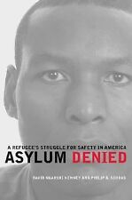 Asylum Denied: A Refugee's Struggle for Safety in America by Kenney, David Ngar