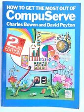 Vtg 1986 HOW TO GET THE MOST OUT OF COMPUSERVE Charles Bowen / David Peyton Book