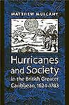 Hurricanes and Society in the British Greater Caribbean, 1624-1783 Early Americ