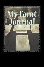 My Tarot Journal : A Fill-In Journal for Recording Your Tarot Experiences by...