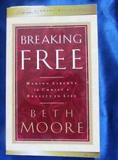 Breaking Free: Making Liberty in Christ a Reality in Life by Beth Moore